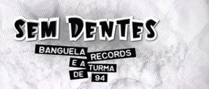sem-dentes-banguela-records-e-a-turma-de-94-rock-cabeca